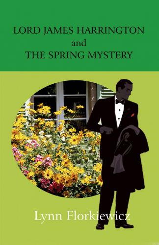 Lord James Harrington and the Spring Mystery (Book 2)